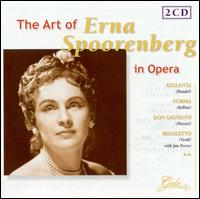 The Art of Erna Spoorenberg in Opera - Erna Spoorenberg (soprano); Guus Hoekman (vocals); Jan Peerce (tenor); Mario Spina (vocals); Scipio Colombo (vocals);...