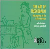 The Art of Frescobaldi: Masterpieces of the Italian Baroque - Gustav Leonhardt (harpsichord); Gustav Leonhardt (organ)