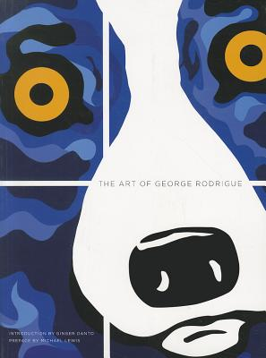 The Art of George Rodrigue - Danto, Ginger, and Lewis, Michael