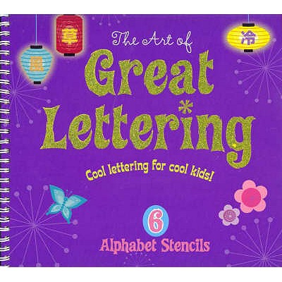 The Art of Great Lettering: Cool Lettering for Cool Kids! -