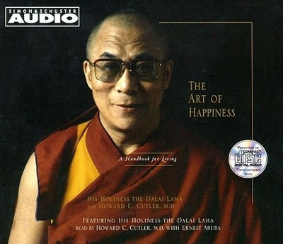The Art of Happiness: A Handbook for Living - Dalai Lama, His Holiness the, and Cutler, Howard C (Read by)