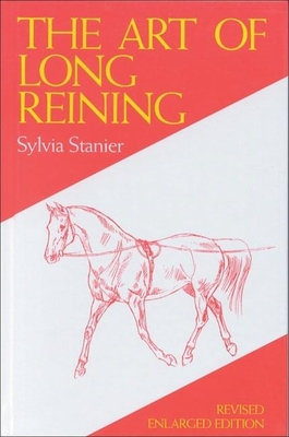 The Art of Long Reining - Stanier, Sylvia