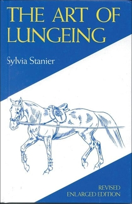 The Art of Lungeing - Stanier, Sylvia