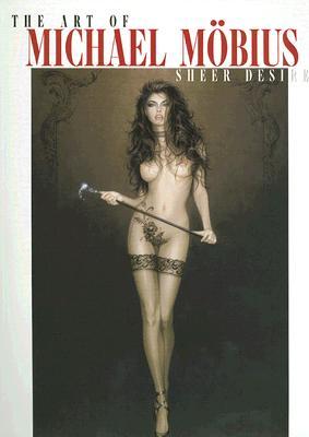 The Art of Michael Mobius Sheer Desire -