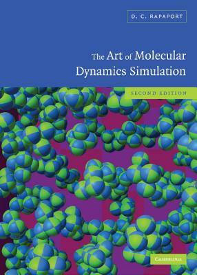 The Art of Molecular Dynamics Simulation - Rapaport, D C