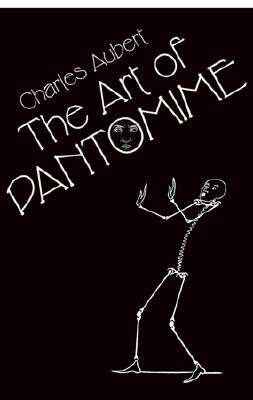 The Art of Pantomime - Aubert, Charles, Professor