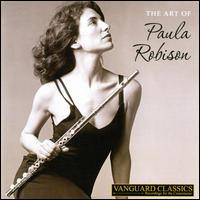 The Art of Paula Robison - Paula Robison (flute)