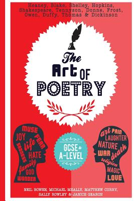 The Art of Poetry: For GCSE and Beyond - Bowen, Neil, and Meally, Michael, and Curry, Matthew