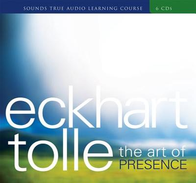 The Art of Presence - Tolle, Eckhart (Read by)