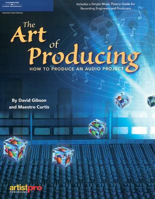 The Art of Producing - Gibson, David