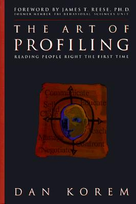 The Art of Profiling: Reading People Right the First Time - Korem, Danny
