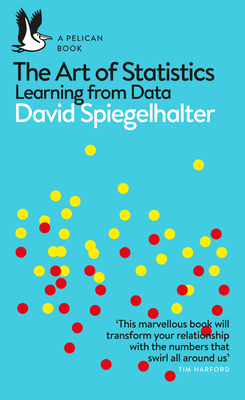 The Art of Statistics: Learning from Data - Spiegelhalter, David