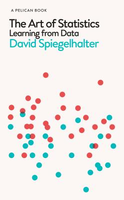 The Art of Statistics: Learning from Data - Spiegelhalter, David