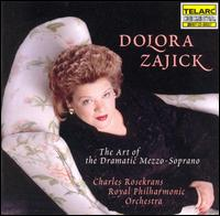 The Art of the Dramatic Mezzo-Soprano - Dolora Zajick (mezzo-soprano); Royal Philharmonic Orchestra; Charles Rosekrans (conductor)