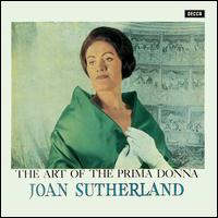 The Art of the Prima Donna - Harry Dilley (trumpet); Joan Sutherland (soprano); Royal Opera House Covent Garden Chorus (choir, chorus);...