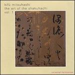 The Art of the Shakuhachi, Vol. 1 - Kifu Mitsuhashi
