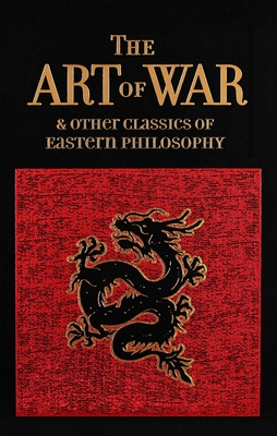 The Art of War & Other Classics of Eastern Philosophy - Tzu, Sun, and Lao-Tzu, and Confucius