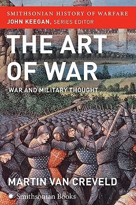 The Art of War (Smithsonian History of Warfare): War and Military Thought - Van Creveld, Martin, Professor