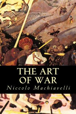 The Art of War - Machiavelli, Niccolo