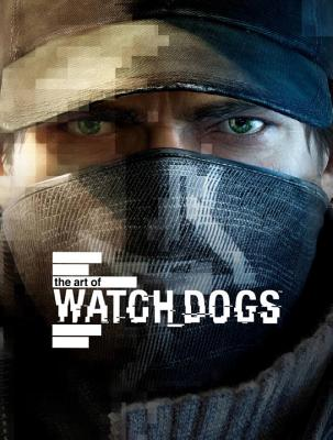 The Art of Watch Dogs - McVittie, Andy, and Davies, Paul