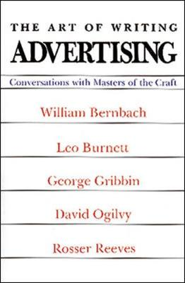 The Art of Writing Advertising - Higgins, Denis (Editor)