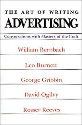 The Art of Writing Advertising - Higgins, Denis (Editor)