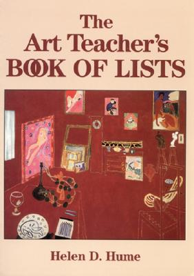 The Art Teacher's Book of Lists - Hume, Helen D