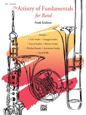 The Artistry of Fundamentals for Band: Percussion - Erickson, Frank