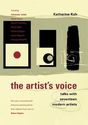 The Artist's Voice: Talks with Seventeen Modern Artists - Kuh, Katharine, and Kuh, Katherine