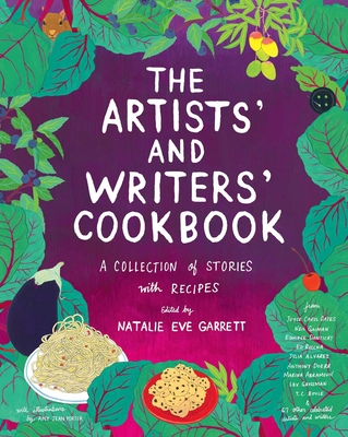 The Artists' & Writers' Cookbook: A Collection of Stories With Recipes - Garrett, Natalie Eve