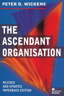 The Ascendant Organisation - Wickens, Peter