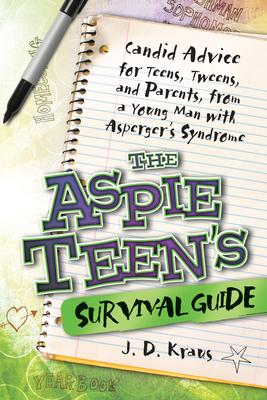 The Aspie Teen's Survival Guide - Kraus, J D