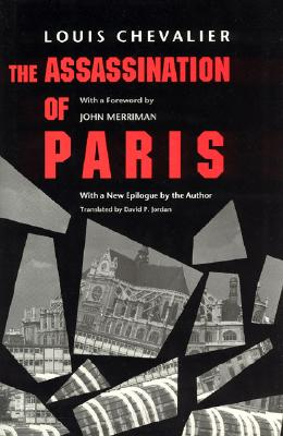 The Assassination of Paris - Chevalier, Louis, and Calman-Levy, Louis C, and Jordan, David P (Translated by)