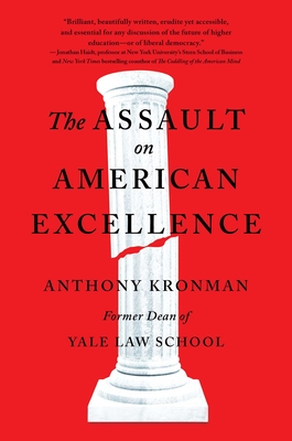 The Assault on American Excellence - Kronman, Anthony T
