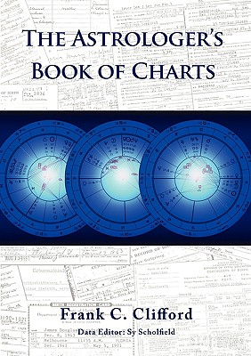 The Astrologer's Book of Charts - Clifford, Frank C