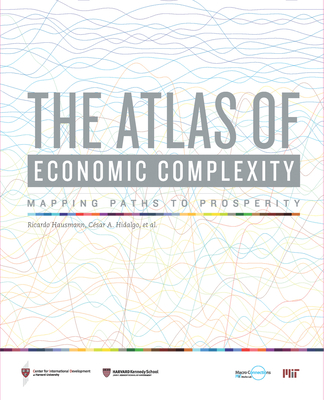 The Atlas of Economic Complexity: Mapping Paths to Prosperity - Hausmann, Ricardo