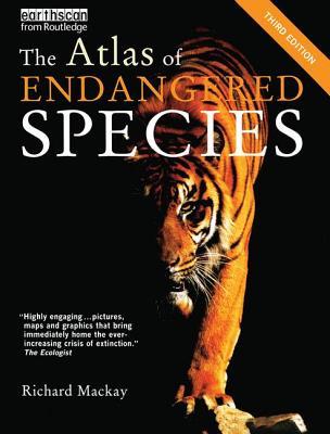 The Atlas of Endangered Species - Mackay, Richard