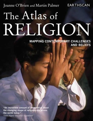 The Atlas of Religion: Mapping Contemporary Challenges and Beliefs - O'Brien, Joanne