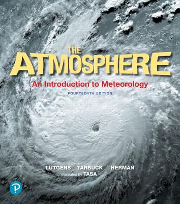 The Atmosphere: An Introduction to Meteorology - Lutgens, Frederick, and Tarbuck, Edward, and Herman, Redina