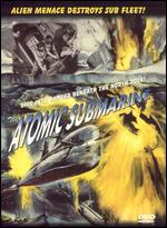The Atomic Submarine - Spencer Gordon Bennet