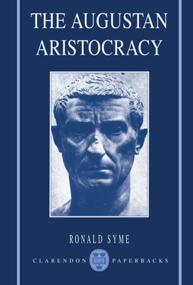 The Augustan Aristocracy - Syme, Ronald