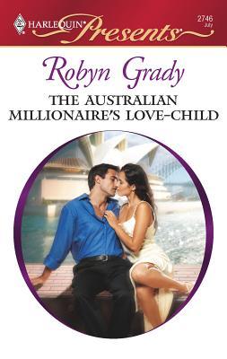 The Australian Millionaire's Love-Child - Grady, Robyn
