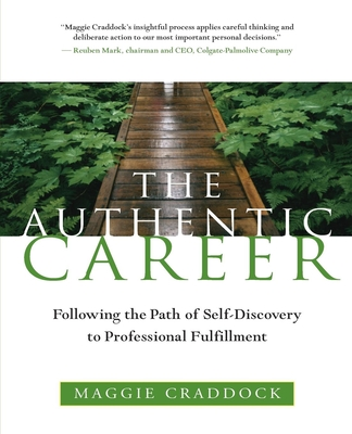 The Authentic Career: Following the Path of Self-Discovery to Professional Fulfillment - Craddock, Maggie