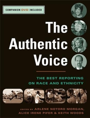 The Authentic Voice: The Best Reporting on Race and Ethnicity - Morgan, Arlene Notoro, Professor