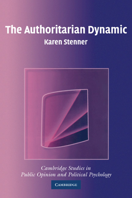 The Authoritarian Dynamic - Stenner, Karen
