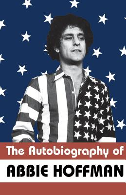 The Autobiography of Abbie Hoffman - Hoffman, Abbie, and Mailer, Norman (Introduction by), and Zinn, Howard, Ph.D. (Afterword by)