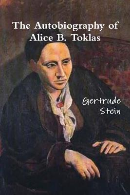 The Autobiography of Alice B. Toklas - Stein, Gertrude, Ms.