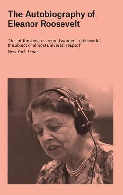 The Autobiography of Eleanor Roosevelt - Roosevelt, Eleanor