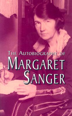 a biography of margaret sanger the founder of the birth control Margaret higgins sanger was an american birth control activist,  and she  founded the american birth control league (abcl)  margaret sanger: an  autobiography, was published in 1938.