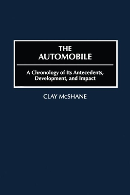 The Automobile - Clay, McShane, and McShane Clay, and McShane, Clay, Professor (Editor)